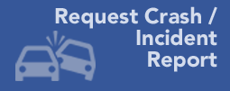 Request Crash / Incident Report