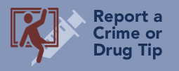 Report a Crime or Drug Tip